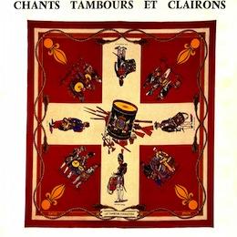 CHANTS, TAMBOURS ET CLAIRONS