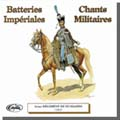 BATTERIES IMP�RIALES ET CHANTS MILITAIRES