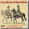 CAVALERIE D'AUTREFOIS