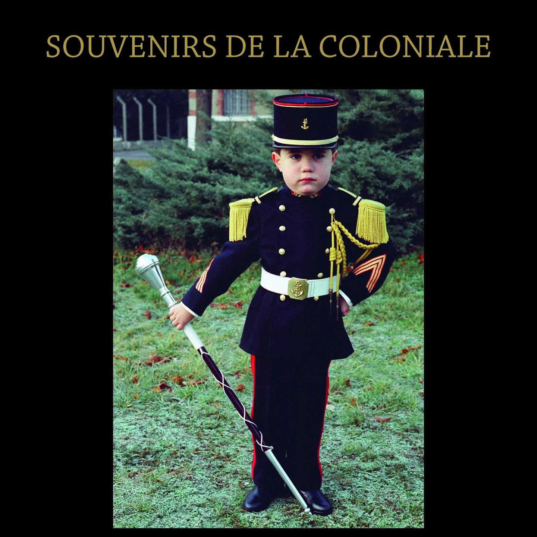 SOUVENIRS DE LA COLONIALE